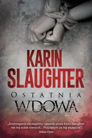 okładka Ostatnia wdowa, Książka | Karin Slaughter