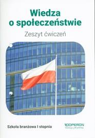 okładka Wiedza o społeczeństwie Zeszyt ćwiczeń Szkoła branżowa 1 stopnia, Książka | Batorski Maciej