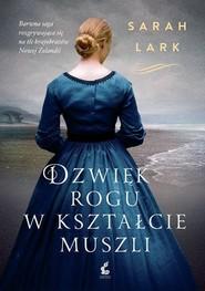 okładka Dźwięk rogu w kształcie muszli, Książka   Sarah Lark