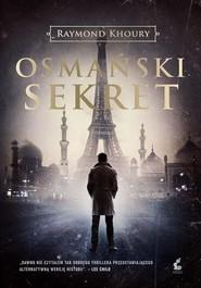 okładka Osmański sekret, Książka | Raymond Khoury