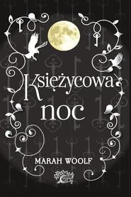 okładka Saga księżycowa Księżycowa noc, Książka | Woolf Marah
