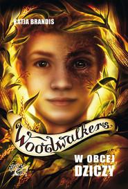 okładka Woodwalkers W obcej dziczy, Książka | Brandis Katja