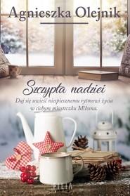 okładka Szczypta nadziei, Książka | Agnieszka Olejnik