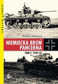 okładka Niemiecka broń pancerna Tom 1 1939-1942, Książka | Thomas Anderson