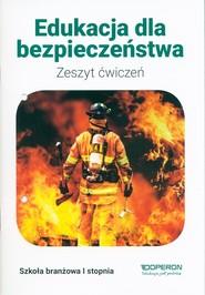 okładka Edukacja dla bezpieczeństwa Zeszyt ćwiczeń Szkoła branżowa 1 stopnia, Książka | Boniek Barbara