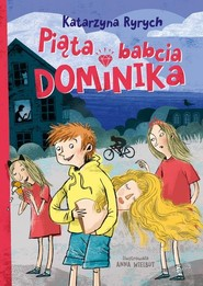 okładka Piąta babcia Dominika, Książka | Katarzyna  Ryrych