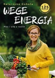 okładka Wege energia, Książka | Katarzyna Gubała
