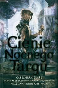 okładka Cienie Nocnego Targu, Książka | Cassandra Clare