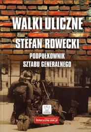 okładka Walki uliczne, Książka | Rowecki Stefan