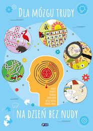 okładka Dla mózgu trudy na dzień bez nudy, Książka |