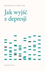 okładka Jak wyjść z depresji, Książka | Wunibald Müller