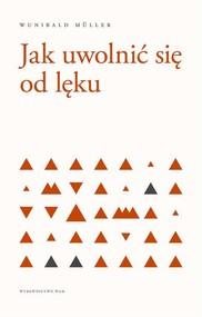okładka Jak uwolnić się od lęku, Książka | Wunibald Müller