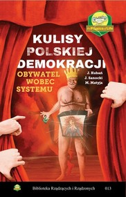 okładka Kulisy polskiej demokracji. Obywatel wobec systemu, Książka | Jan Kubań, Mirosław Matyja, Janusz Sanocki