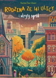 okładka Rodzina ze 141 Ulicy i ukryty ogród, Książka | Karina Yan Glaser