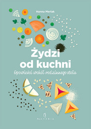 okładka Żydzi od kuchni. Opowieści wokół rodzinnego stołu, Książka | Merlak Hanna