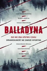 okładka Balladyna, Książka | Max Czornyj, Gaja Grzegorzewska, Robert Małecki, Łukasz Orbitowski, Małgorzata Rogala, Al Rogoziński