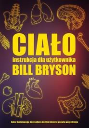 okładka Ciało Instrukcja dla użytkownika, Książka | Bill Bryson