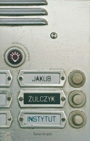 okładka Instytut, Książka   Jakub Żulczyk