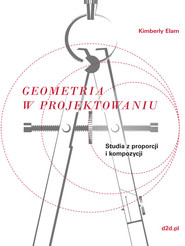 okładka Geometria w projektowaniu Studia z proporcji i kompozycji, Książka | Kimberly Elam