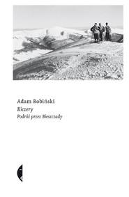 okładka Kiczery Podróż przez Bieszczady, Książka | Adam Robiński