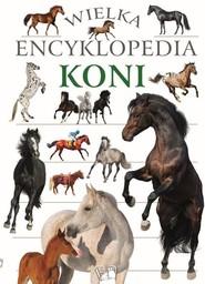 okładka Wielka encyklopedia koni, Książka | Praca Zbiorowa