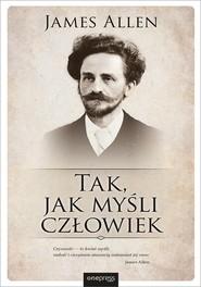 okładka Tak, jak myśli człowiek, Książka | James Allen