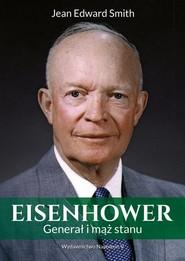 okładka Eisenhower Generał i mąż stanu, Książka | Edward Smith Jean