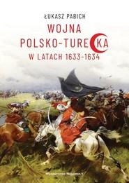 okładka Wojna polsko-turecka w latach 1633-1634, Książka | Pabich Łukasz