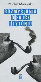 okładka Rozmyślania o fajce i tytoniu, Książka | Morawski Michał