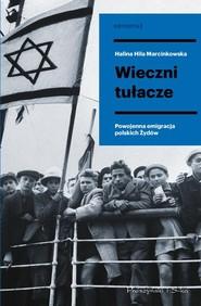 okładka Wieczni tułacze Powojenna emigracja polskich Żydów, Książka | Marcinkowska Halina Hila