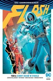 okładka Flash T.6 Zimny dzień w piekle/DC Odrodzenie, Książka | Williamson Joshua