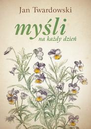 okładka Myśli na każdy dzień, Książka | Jan Twardowski
