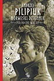 okładka Norweski dziennik Tom 3 Północne wiatry, Książka | Andrzej Pilipiuk
