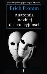 okładka Anatomia ludzkiej destrukcyjności, Książka | Erich Fromm
