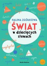 okładka Świat w dziecięcych słowach, Książka | Zgółkowa Halina