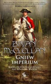 okładka Bogowie Krwi i Prochu Tom 2 Gniew Imperium, Książka | McClellan Brian