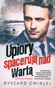 okładka Upiory spacerują nad Wartą, Książka | Ryszard Ćwirlej