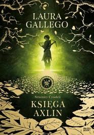 okładka Strażnicy Cytadeli Księga Axlin Część 1, Książka | Laura GALLEGO