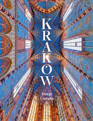 okładka Kraków Dzieje i sztuka, Książka | Praca Zbiorowa