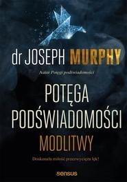 okładka Potęga podświadomości Modlitwy, Książka | Joseph Murphy