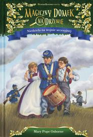 okładka Niedziela na wojnie secesyjnej, Książka   Mary Pope Osborne