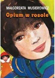 okładka Opium w rosole, Książka | Małgorzata Musierowicz