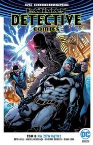 okładka Batman Detective Comics T.8 Na zewnątrz, Książka | Bryan Hill, Michael Moreci