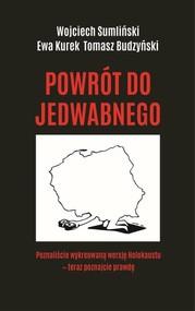 okładka Powrót do Jedwabnego, Książka | Wojciech Sumliński, Ewa Kurek, Tomasz Budzyński