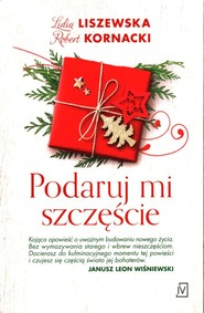 okładka Podaruj mi szczęście, Książka | Lidia Liszewska, Robert  Kornacki