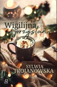 okładka Wigilijna przystań, Książka   Sylwia Trojanowska
