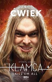 okładka Kłamca 4 Kill'em all, Książka | Jakub Ćwiek