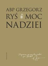 okładka Moc nadziei, Książka | Grzegorz Ryś