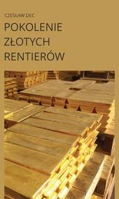okładka Pokolenie złotych rentierów, Książka | Dec Czesław