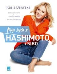 okładka Moje życie z hashimoto i SIBO, Książka   Dziurska Katarzyna